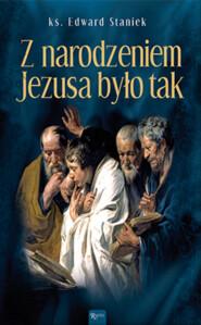 Z narodzeniem Jezusa było tak