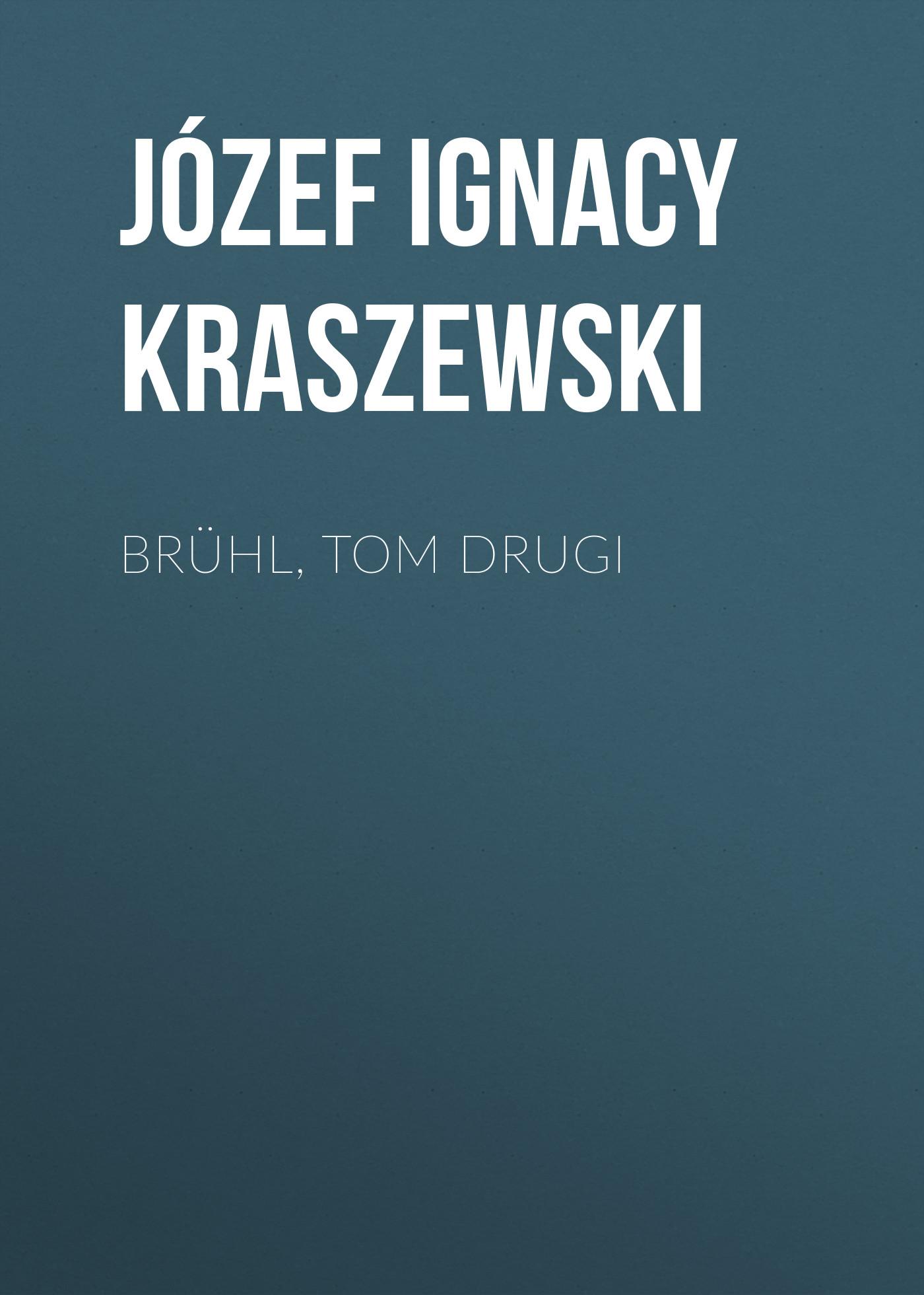 Brühl, tom drugi